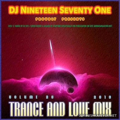 DJ Nineteen Seventy One - Trance & Love Mix vol 28 [2019]