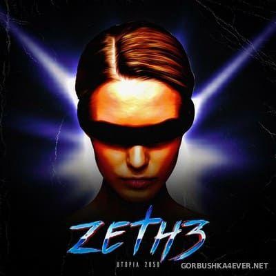 Zeth3 - Utopia 2040 [2019]