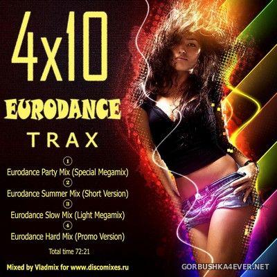 4x10 Eurodance Trax [2019] Mixed by Vladmix