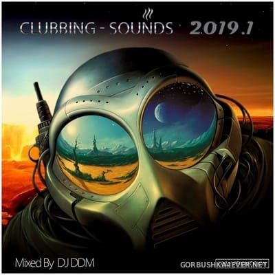 Clubbing Sounds Megamix 2019.1 [2019] Mixed by DJ DDM