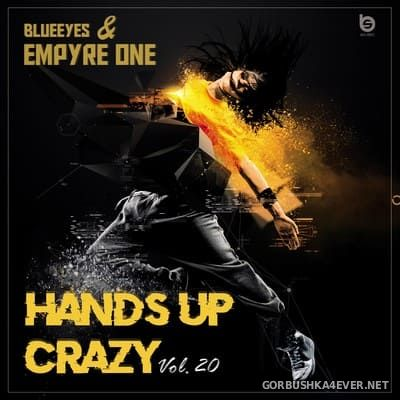 Hands Up Crazy vol 20 [2019] Mixed by DJane BlueEyes & Empyre One