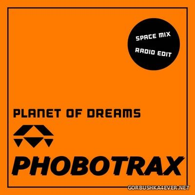 Phobotrax - Planet Of Dreams [2019]