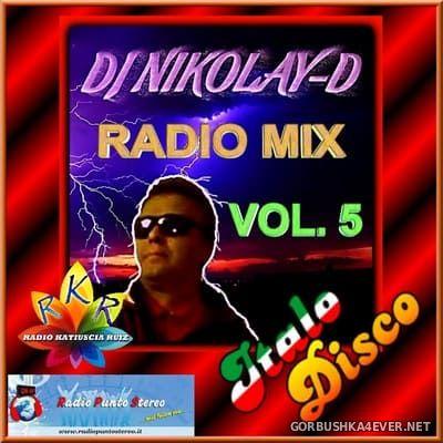 DJ Nikolay-D - Italo Disco Radio Mix vol 5 [2018]