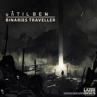 Until BEN - Binaries Traveller [2019]