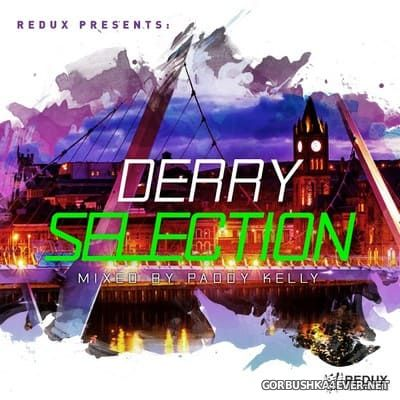 Redux presents Derry Selection [2019] Mixed by Paddy Kelly