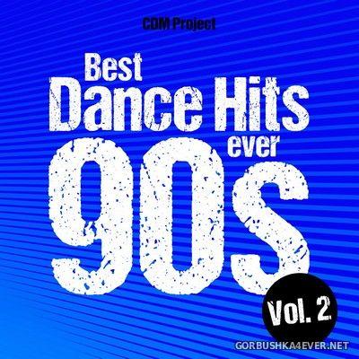 CDM Project - Best Dance Hits Ever 90s vol 2 [2018]