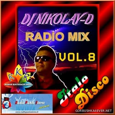 DJ Nikolay-D - Italo Disco Radio Mix vol 8 [2018]