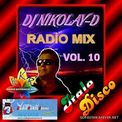 DJ Nikolay-D - Italo Disco Radio Mix vol 10 [2018]