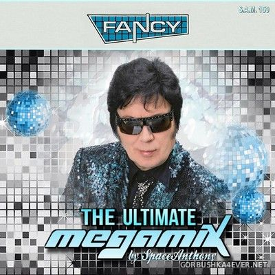 Fancy - The Ultimate Megamix [2019] by SpaceAnthony