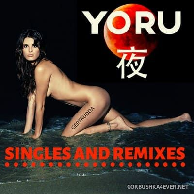 YORU 夜 - Singles & Remixes [2019]