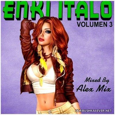 DJ Alex Mix - Enki Italo Mix 3 [2019]