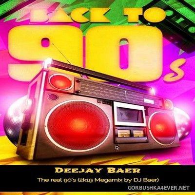DJ Baer - The Real 90's (2K19 Megamix) [2019]
