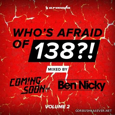Who's Afraid Of 138 vol 2 [2015] Mixed By Coming Soon!!! & Ben Nicky