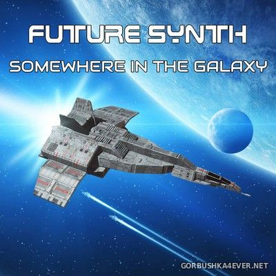 Future Synth - Somewhere In The Galaxy [2019]