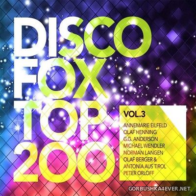 Disco Fox Top 200 vol 3 [2019] / 3xCD / Mixed by DJ Deep