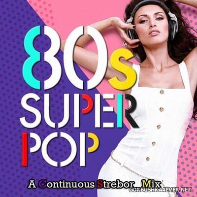 80's Super Pop [2019] by Strebor
