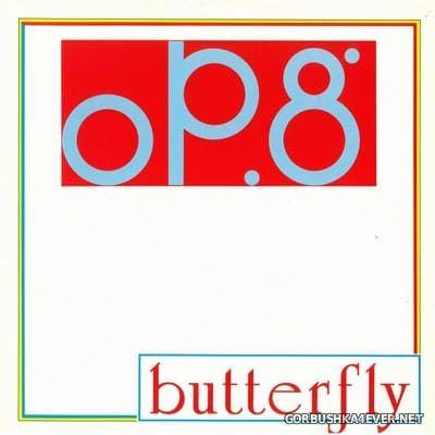 OP.8 - Butterfly [2019]