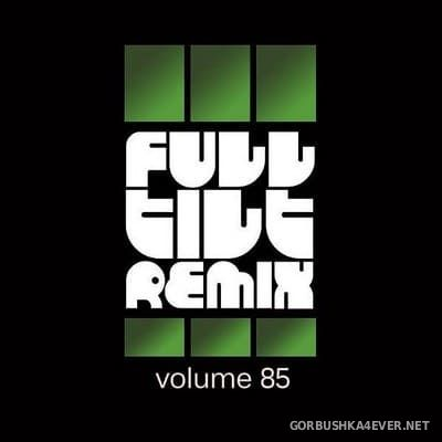 Full Tilt Remix vol 85 [2019]