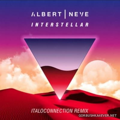 Albert Neve - Interstellar (Italoconnection Remix) [2019]