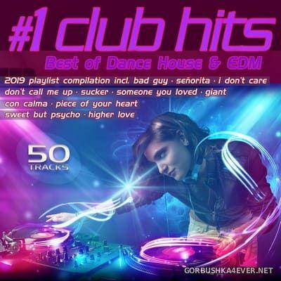 #1 Club Hits 2019 (Best Of Dance House & EDM) [2019]