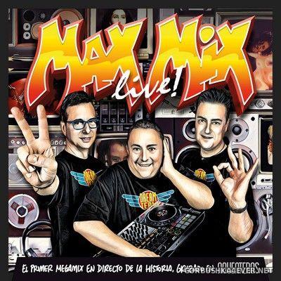 Max Mix Live! [2019] / 2xCD / Mixed by José María Castells, Toni Peret & Quique Tejada