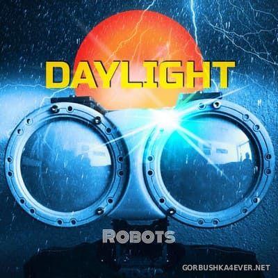 Daylight - Robots [2019]