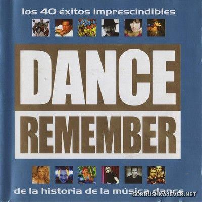 [Bit Music] Dance Remember (Los 40 Éxitos Imprescindibles De La Historia De La Música Dance) [2003] / 2xCD