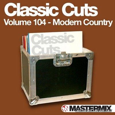 [Mastermix] Classic Cuts vol 104 [2011] Modern Country