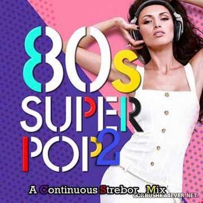 80's Super Pop 2 [2019] by Strebor