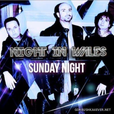 Night in Wales - Sunday Night [2019]