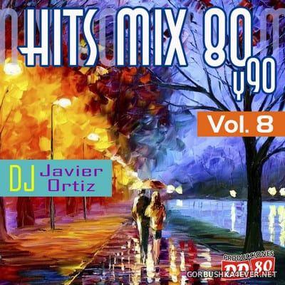 DJ Javier Ortiz - Hits Mix 80 vol 8 [2019]