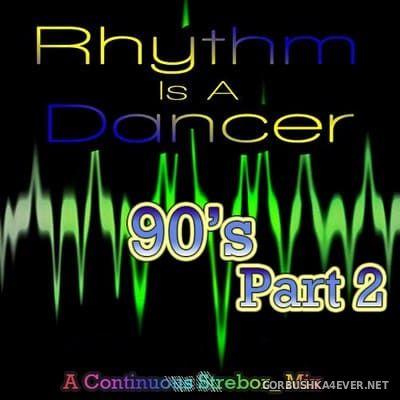 Rhythm Is A Dancer... 90's (Part 2) [2019] by Strebor