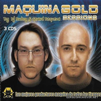 [Tempo Music] Maquina Gold Sessions [2003] / 3xCD / Mixed by DJ Ruboy & Gerard Requena