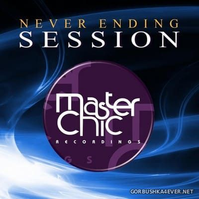 Never Ending Session [2018] by Master Chic
