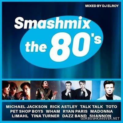 DJ Elroy - Smashmix The 80's [2019]