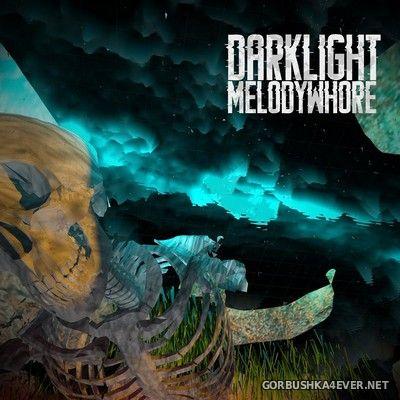Melodywhore - Darklight [2019]