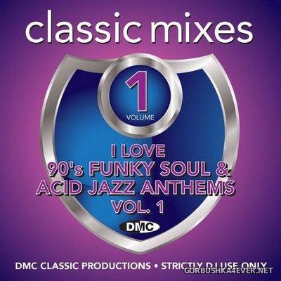 [DMC] Classic Mixes - I Love 90s Funky Soul & Acid Jazz Anthems vol 1 [2019]
