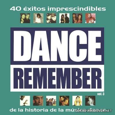 [Bit Music] Dance Remember (Los 40 Éxitos Imprescindibles De La Historia De La Música Dance) vol 3 [2005] / 2xCD