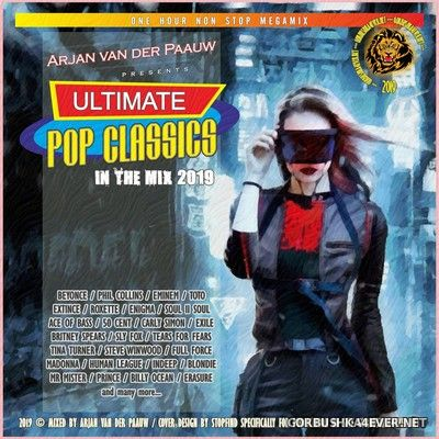 Ultimate Pop Classix Mix [2019] Mixed by Arjan van der Paauw