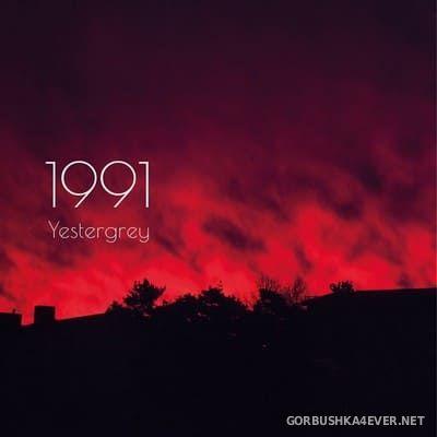Yestergrey - 1991 [2019]