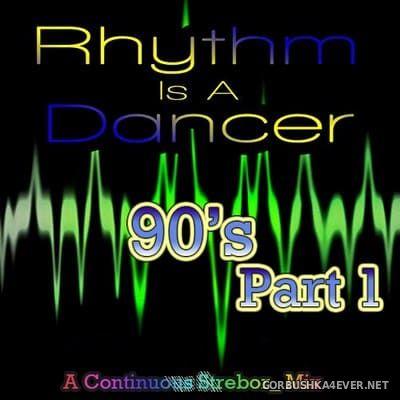 Rhythm Is A Dancer... 90's (Part 1) [2019] by Strebor