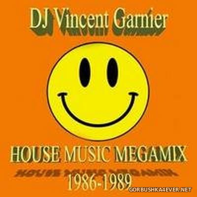 DJ Vincent Garnier - House Music Megamix (86-89) [2017]