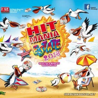 Hit Mania Estate 2018 [2018] / 2xCD / Mixed by Mauro Miclini