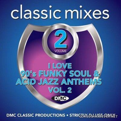 [DMC] Classic Mixes - I Love 90s Funky Soul & Acid Jazz Anthems vol 2 [2019]