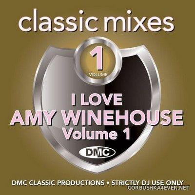 [DMC] Classic Mixes - I Love Amy Winehouse vol 1 [2019]