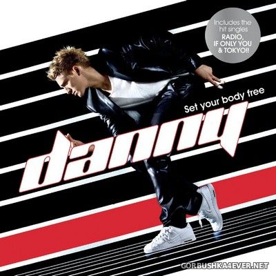 Danny Saucedo - Set Your Body Free [2008]