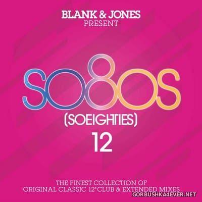 Blank & Jones Presents So80s (So Eighties) vol 12 [2019] / 2xCD
