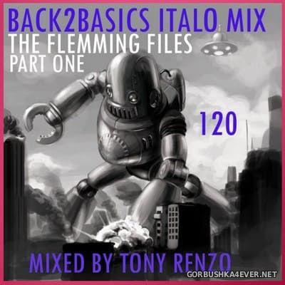 Back2Basics Italo Mix vol 120 [2019] The Flemming Files (Part 1) by Tony Renzo