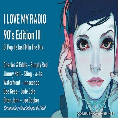 DJ Pich - I Love My Radio 90s Edition III [2019]