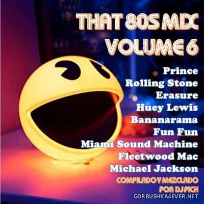 DJ Pich - That 80's Mix 06 [2012]
